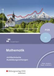 Mathematik für Fachoberschulen - Ausgabe Bayern, Klasse 11 - nichttechnische Ausbildungsrichtung