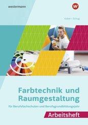 Farbtechnik und Raumgestaltung für Berufsfachschulen und Berufsgrundbildungsjahr, Arbeitsheft