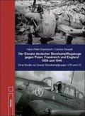 Der Einsatz deutscher Sturzkampfgruppen gegen Polen, Frankreich und England 1939 und 1940