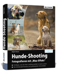 "Hunde-Shooting - Fotografieren mit ""Wau-Effekt"""