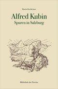 Alfred Kubin - Spuren in Salzburg