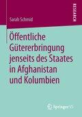 Öffentliche Gütererbringung jenseits des Staates in Afghanistan und Kolumbien