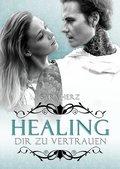 Healing - Dir zu vertrauen