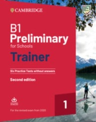 Preliminary for Schools Trainer, Second Edition - Six Practice Tests without Answers and Teacher's Notes with Downloadab