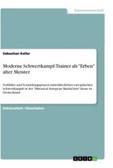 """Moderne Schwertkampf-Trainer als """"Erben"""" alter Meister"""