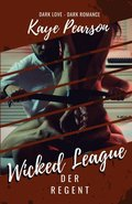 Wicked League - Der Regent