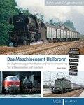 Das Maschinenamt Heilbronn - Die Zugförderung in Nordbaden und Ostwürttemberg - Tl.2
