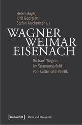Wagner - Weimar - Eisenach