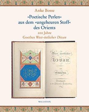 """""""Poetische Perlen"""" aus dem """"ungeheuren Stoff"""" des Orients"""