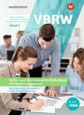 VBRW - Berufsfachliche Kompetenz in der Wirtschaftsschule: Volks- und Betriebswirtschaftslehre mit Rechnungswesen: Schülerband; 1