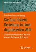 Die Arzt-Patient-Beziehung in einer digitalisierten Welt