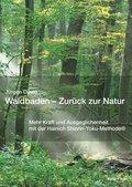 Waldbaden - Zurück zur Natur