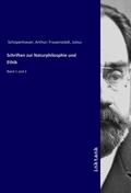 Schriften zur Naturphilosphie und Ethik