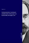 Parlamentarisches Taschenbuch enthaltend die Verfassungen von Nordamerika, Norwegen, uvm