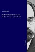 Des Minnesängers Hartmann von Aue Stand, Heimat und Geschlecht