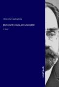 Clemens Brentano, ein Lebensbild