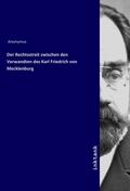 Der Rechtsstreit zwischen den Verwandten des Karl Friedrich von Mecklenburg