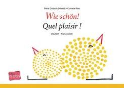 Wie schön!, Deutsch-Französisch