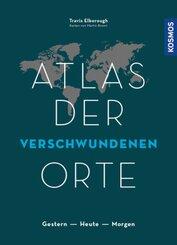 Atlas der verschwundenen Orte