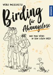 Birding für Ahnungslose