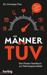 Männer-TÜV - Das Praxis-Handbuch zur Männergesundheit