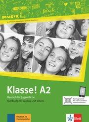 Klasse! - Deutsch für Jugendliche: Klasse! A2 Kursbuch mit Audios und Videos online