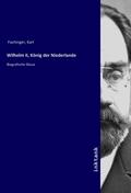Wilhelm II, König der Niederlande