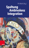 Spaltung - Ambivalenz - Integration