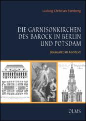 Die Garnisonkirchen des Barock in Berlin und Potsdam