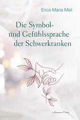 Die Symbol- und Gefühlssprache der Schwerkranken
