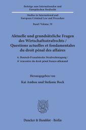 Aktuelle und grundsätzliche Fragen des Wirtschaftsstrafrechts / Questions actuelles et fondamentales du droit pénal des