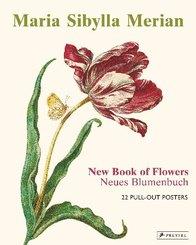 Maria Sibylla Merian: The New Book of Flowers/Neues Blumenbuch