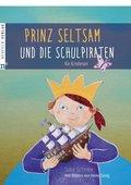 Prinz Seltsam und die Schulpiraten für Erstleser