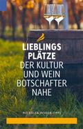 Lieblingsplätze der Kultur- und Weinbotschafter Nahe