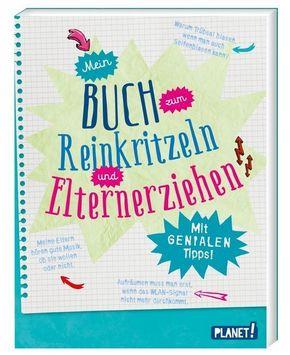 Mein Buch zum Reinkritzeln und Elternerziehen