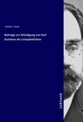 Beiträge zur Würdigung von Karl Gutzkow als Lustspieldichter