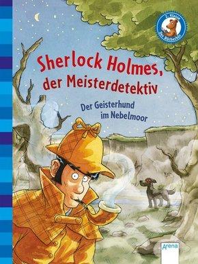 Sherlock Holmes, der Meisterdetektiv. Der Geisterhund im Nebelmoor