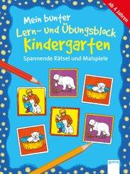 Mein bunter Lern- und Übungsblock, Kindergarten: Spannende Rätsel und Malspiele