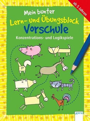 Mein bunter Lern- und Übungsblock Vorschule: Konzentrations- und Logikspiele