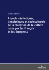 Aspects sémiotiques, linguistiques et socioculturels de la réception de la culture russe par les Français et les Espagno