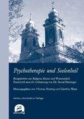 Psychotherapie und Seelenheil. Perspektiven aus Religion, Kunst und Wissenschaft
