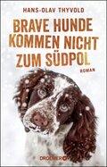Brave Hunde kommen nicht zum Südpol