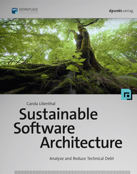 Sustainable Software Architecture - Analyze and Reduce Technical Debt