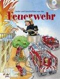Lieder und Geschichten von der Feuerwehr, m. Audio-CD