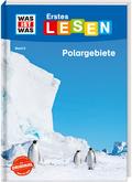 Was ist was Erstes Lesen: Polargebiete