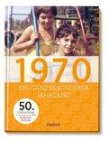 1970 - Ein ganz besonderer Jahrgang