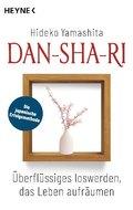 Dan-Sha-Ri: Überflüssiges loswerden, das Leben aufräumen