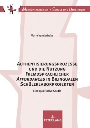 """Authentisierungsprozesse und die Nutzung Fremdsprachlicher """"Affordances"""" in Bilingualen Schülerlaborprojekten"""