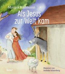 Als Jesus zur Welt kam