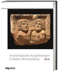 Archäologische Ausgrabungen in Baden-Württemberg 2018